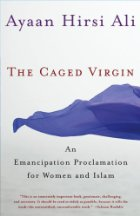 The Caged Virgin - Ayaan Hirshi Ali