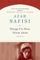 Things I've Been Silent About - Azar Nafisi