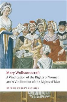 A Vindication of the Rights of Woman and A Vindication of the Rights of Men - Mary Wollstonecraft