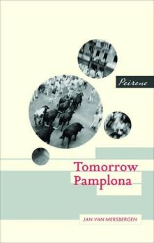 Tomorrow Pamplona - Jan van Mersbergen