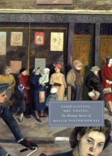 Good Evening, Mrs. Craven: The Wartime Stories of Mollie Panter-Downes