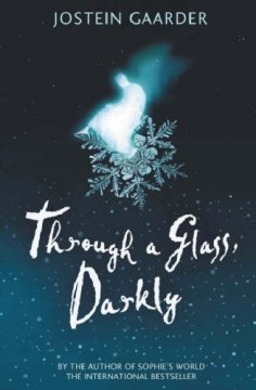 Through A Glass, Darkly - Jostein Gaarder