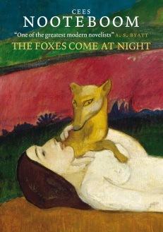 The Foxes Come At Night - Cees Nooteboom