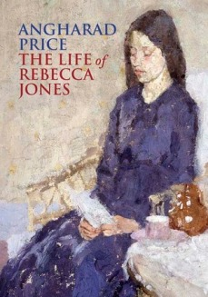 The Life of Rebecca Jones - Angharad Price