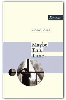 Maybe This Time - Alois Hotschnig