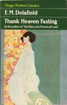 Thank Heaven Fasting - E.M. Delafield