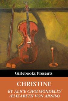 Christine - Elizabeth von Arnim