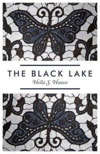 The Black Lake - Hella Haasse