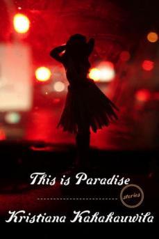 This is Paradise - Kristiana Kahakauwila